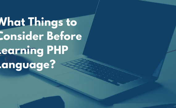 Things to Consider Before Learning PHP Language